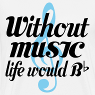 Design ~ Music Life Would be Flat T-shirt