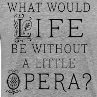 Design ~ Opera Quote Mens Music T-shirt