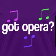 Design ~ Got Opera Music Womens T-shirt
