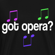 Design ~ Got Opera Music Tshirt