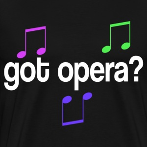 Got Opera Music T-Shirts - Men's Premium T-Shirt