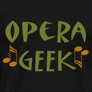Opera Music Geek T-Shirts - Men's Premium T-Shirt