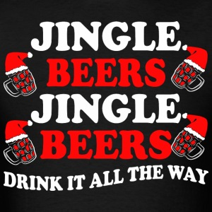 Jingle Beers Jingle Beers Drink It All The Way - Men's T-Shirt