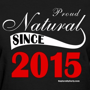 Natural Since 2015 - Women's T-Shirt