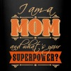 i am a mom and what's your superpower? Mugs & Drinkware - Full Color Mug