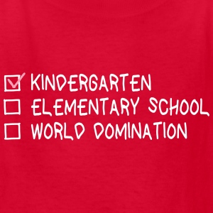 kindergarten elementary school world domination Kids' Shirts - Kids' T-Shirt