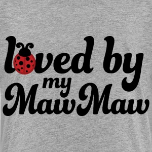 Loved By My MawMaw Baby & Toddler Shirts - Toddler Premium T-Shirt