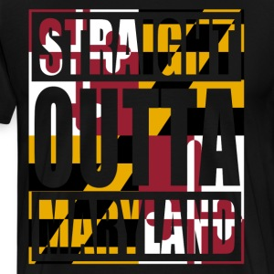 Straight Outta Maryland Flag T-Shirts - Men's Premium T-Shirt