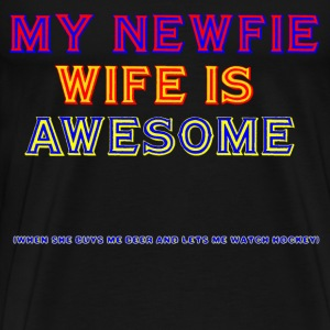 MY NEWFIE WIFE IS AWESOME - Men's Premium T-Shirt