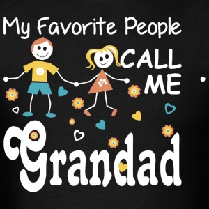My Favorite People Call Me Grandad - Men's T-Shirt