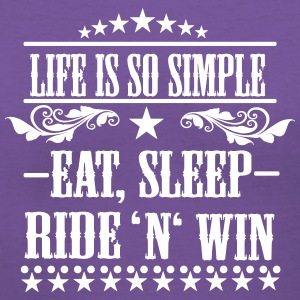 Life is so simple! Eat, sleep, ride 'n' win Women's T-Shirts - Women's V-Neck T-Shirt