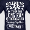 Sole Mate In It For Long Distance Running Together - Men's T-Shirt