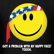 Design ~ Got a problem with my happy face? Tough.
