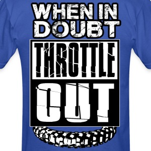 MX Doubt Throttle Out T-Shirts - Men's T-Shirt