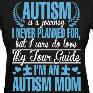I Am An Autism Mom - Women's T-Shirt