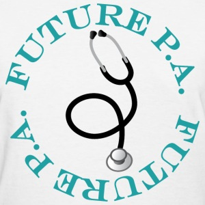 Future Physician Assistant Women's T-Shirts - Women's T-Shirt