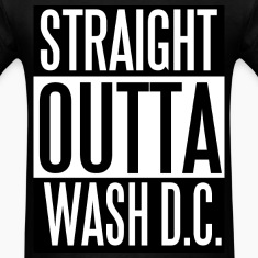 Straight Outta Wash DC T-Shirts