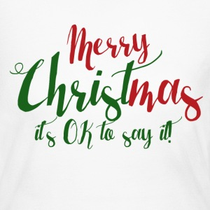 Merry Christmas it's ok to say it  - Women's Long Sleeve Jersey T-Shirt