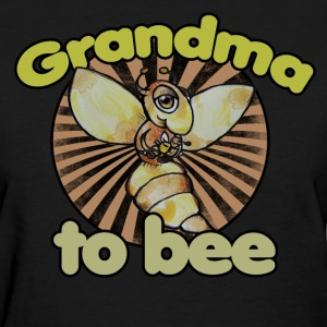 Grandma to BEE soon to be grandma to be - Women's T-Shirt