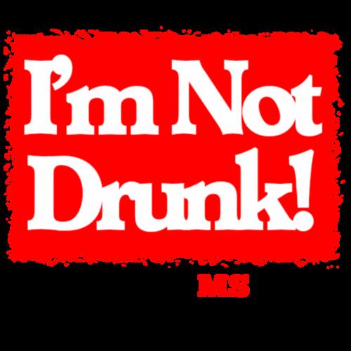 I'm not drunk!