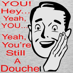 Yeah, You're Still A Douche Retro - Men's Premium Tank