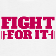 Design ~ Fight For It Muscle Tank