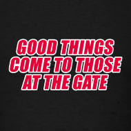 Design ~ GOOD THINGS COME TO THOSE AT THE GATE