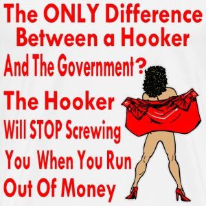 Difference Between A Hooker And The Government  - Men's Premium T-Shirt