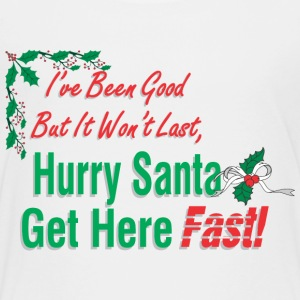 Hurry Santa Baby & Toddler Shirts - Toddler Premium T-Shirt