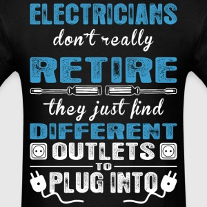 Electrians Dont Really Retire Find Different Plug - Men's T-Shirt