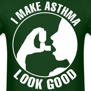 I Make Asthma Look Good - Men's T-Shirt