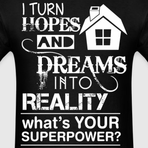 Turn Hope Dream Into Reality Whats Your Superpower - Men's T-Shirt