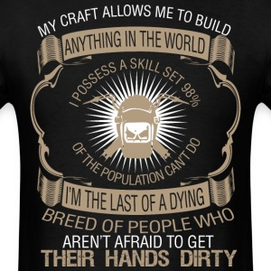 My Craft Allow Me To Build Anything In The World - Men's T-Shirt