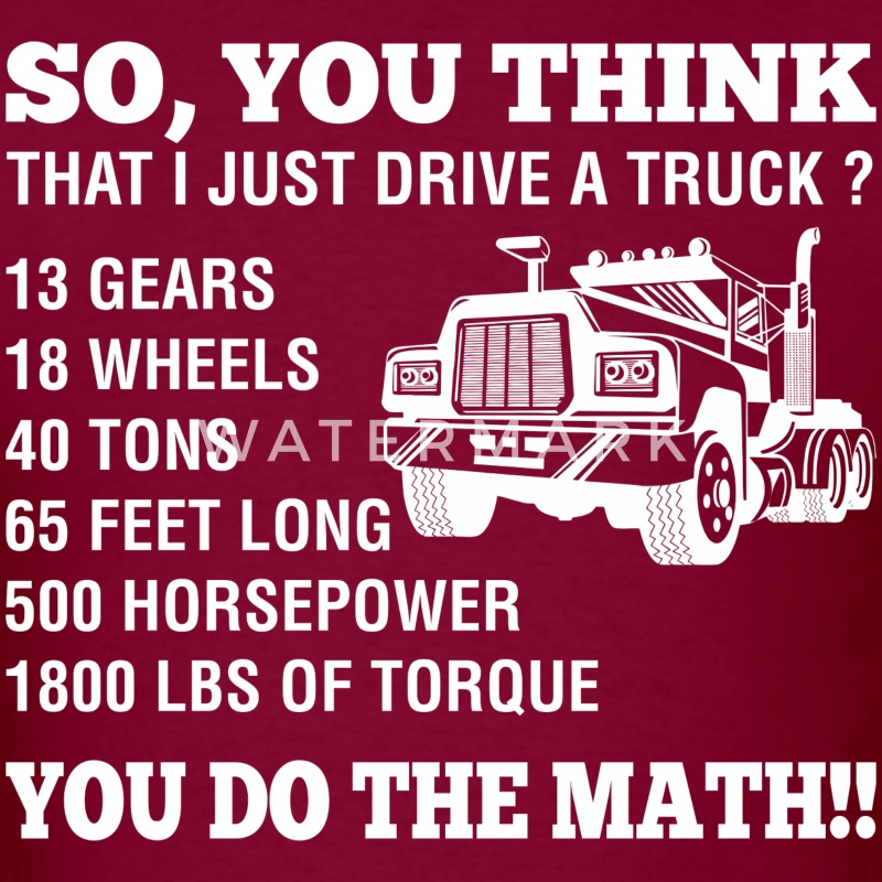 So You Think That I Just Drive A Truck You Do Math - Men's T-Shirt