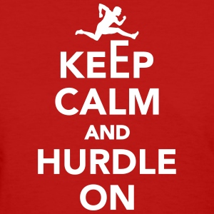Keep calm and Hurdle on Women's T-Shirts - Women's T-Shirt