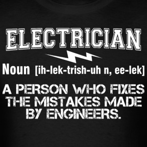 Electrician Person Fixes Mistakes Made By Engineer - Men's T-Shirt