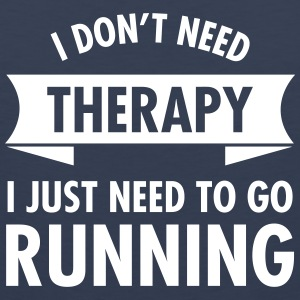 I Don't Need Therapy - I Just Need To Go Running Tank Tops - Men's Premium Tank