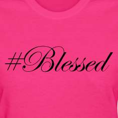#Blessed Women's T-Shirts