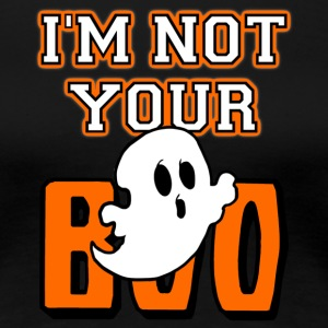 I'm Not Your Boo Ghost Halloween T-shirt - Women's Premium T-Shirt