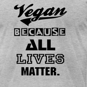 All Lives Matter Shirt T-Shirts - Men's T-Shirt by American Apparel