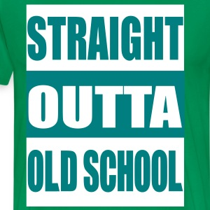 Straight Out of the Old School - Men's Premium T-Shirt