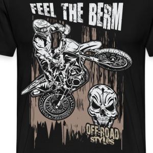 Motocross Feel The Berm T-Shirts - Men's Premium T-Shirt