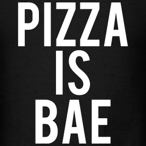 Pizza Is Bae T-Shirts - Men's T-Shirt