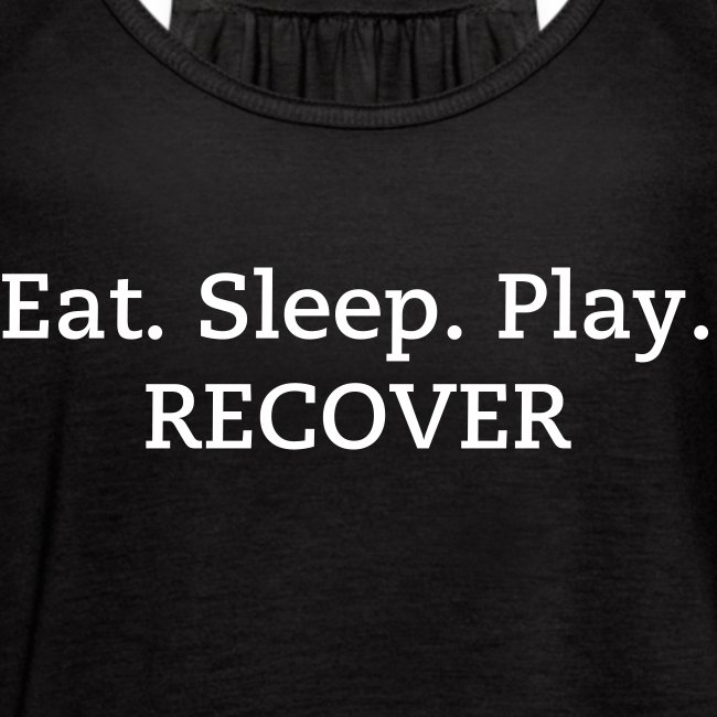 Eat. Sleep. Play. RECOVER Women's Tank Top