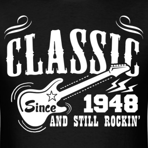 Classic Since 1948 And Still Rockin' T-Shirts - Men's T-Shirt