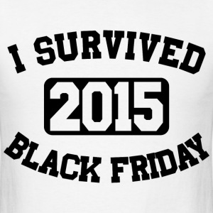 I Survived Black Friday 2015 - Men's T-Shirt