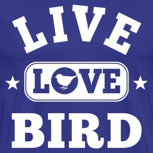 Live Love Bird T-Shirts - Men's Premium T-Shirt