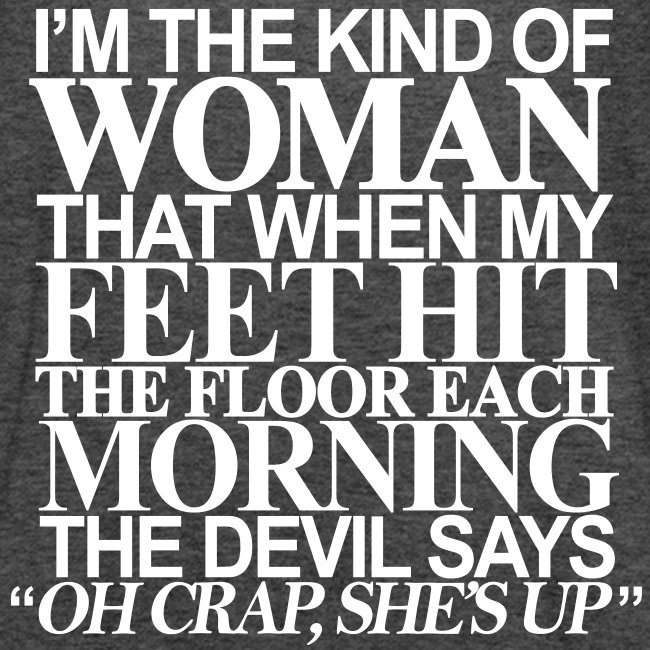 Im the kind of woman.. Quote Tank Gray