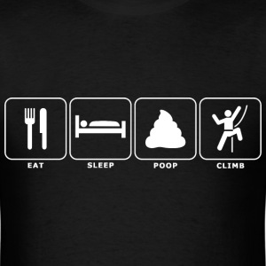 Eat. Sleep. Poop. Climb. - Men's T-Shirt