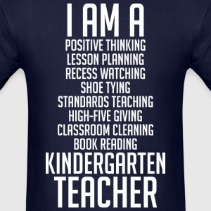 I Am A Kindergarten Teacher - Men's T-Shirt